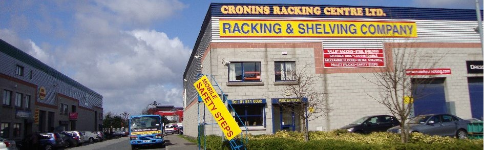 Cronins Racking and Shelving Centre, Palllet Racking, Picking Racking, Plastic Storage Bins, Louvre Panels,Mezzanine Floors, Cantilever Racking, Shop Shelving, Mobile Safety Steps, Staff Lockers, Staff Presses